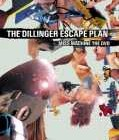 THE DILLINGER ESCAPE PLAN – Miss Machine The Dvd