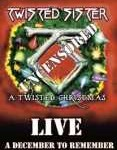 TWISTED SISTER - Copertina A twisted Christmas Live - A December To Remember - 2008