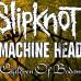 Slipknot + Machine Head + Children Of Bodom