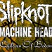Slipknot + Machine Head + Children Of Bodom