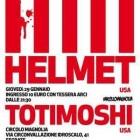 Helmet + Totimoshi + Fratelli Calafuria + Thisgroove