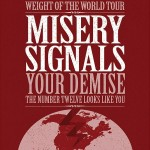 MISERY SIGNALS + YOUR DEMISE - Concerto - 2009