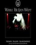 WHILE HEAVEN WEPT - Copertina Triumph: Tragedy: Transcendence - 2010