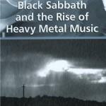 BLACK SABBATH AND THE RISE OF HEAVY METAL MUSIC - Articolo - 2011