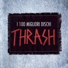 I 100 migliori dischi thrash