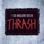 I 100 MIGLIORI DISCHI THRASH - Articolo - 2011