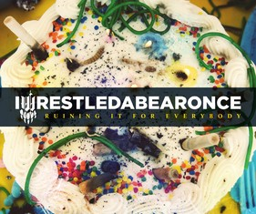 Iwrestledabearonce - Ruining It For Everybody - 2011