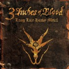 3 INCHES OF BLOOD – Long Live Heavy Metal