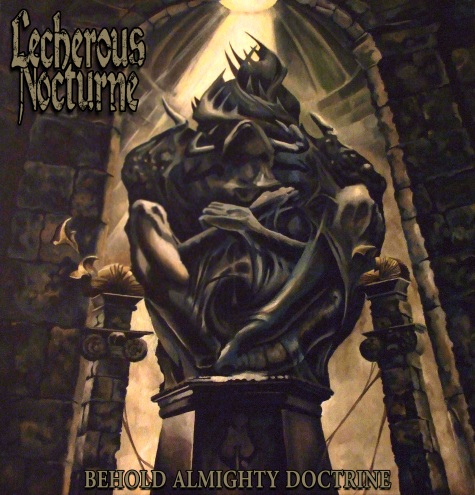 LECHEROUS NOCTURNE - Behold Almighty Doctrine - 2012