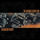 THE DILLINGER ESCAPE PLAN – Calculating Infinity