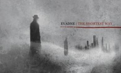 Evadne - The Shortest Way - 2012