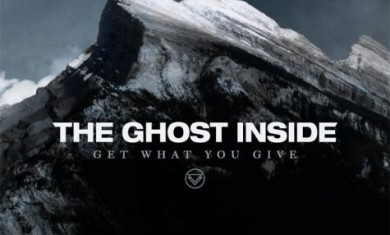 the ghost inside - get what you give - 2012