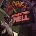 5 STAR GRAVE – Drugstore Hell