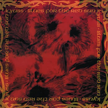 kyuss - blues for the red sun - 1992