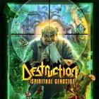 DESTRUCTION – Spiritual Genocide