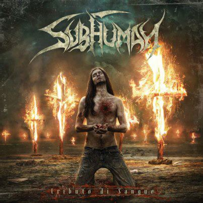 subhuman - tributo di sangue - 2012