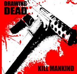drawing dead - kill mankind - 2012