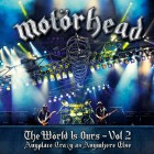 MOTORHEAD – The Wörld Is Ours Vol. 2: Anyplace Crazy as Anywhere Else