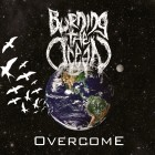 BURNING THE OCEAN – Overcome