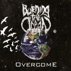 BURNING THE OCEAN – Overcome