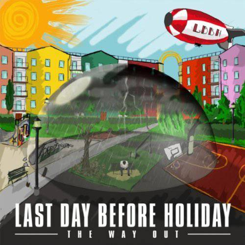 Last Day Before Holiday - The Way Out - 2012