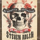 STEVEN ADLER – My Appetite For Destruction