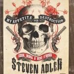 Steven Adler - My Appetite For Destruction - 2012
