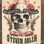 Steven Adler - My Appetite For Destruction - 2012