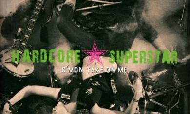 hardcore superstar - C'mon Take On Me - 2013