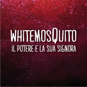 white mosquito - il potere e la sua signora - 2012