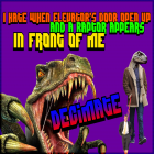 I HATE WHEN ELEVATOR'S DOOR OPEN UP AND A RAPTOR APPEARS IN FRONT OF ME – Decimate