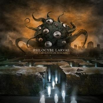 Psilocybe Larvae - The Labyrinth Of Penumbra - 2012