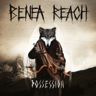BENEA REACH – Possession