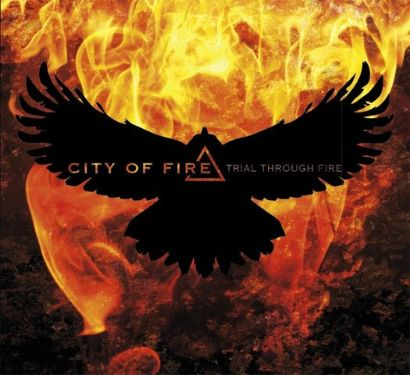 city of fire - trial through fire - 2013