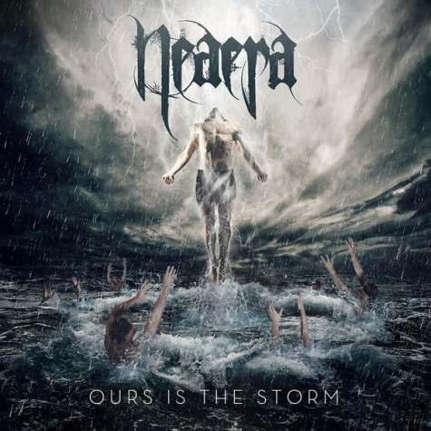 neaera - Ours Is The Storm - 2013