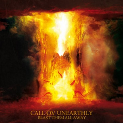 Call ov Unearthly - Blast Them All Away - 2012
