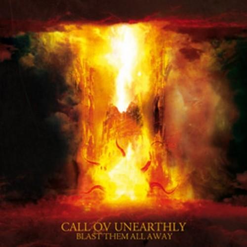 Call ov Unearthly - Blast Them All Away - 2012
