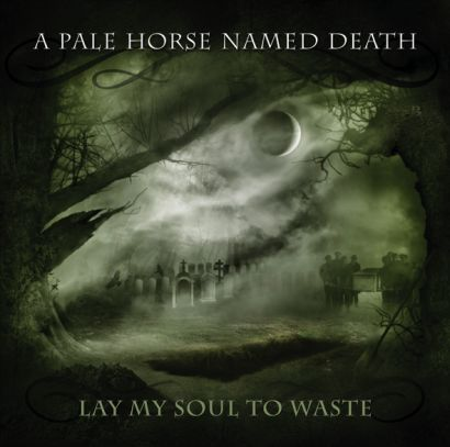 a pale horse named death - Lay My Soul To Waste - 2013