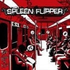 SPLEEN FLIPPER – The Will To Kill