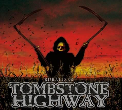 tombstone highway - ruralizer - 2013