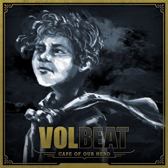 volbeat - cape of our hero - 2013