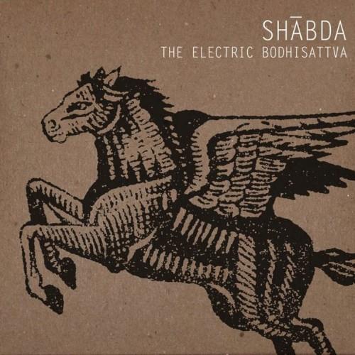Shabda - The Electric Bodhisattva - 2013