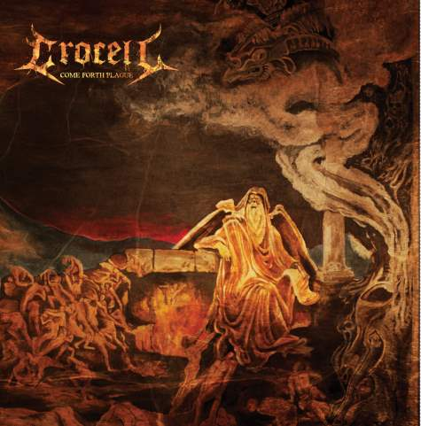 Crocell - Come Forth Plague - 2013