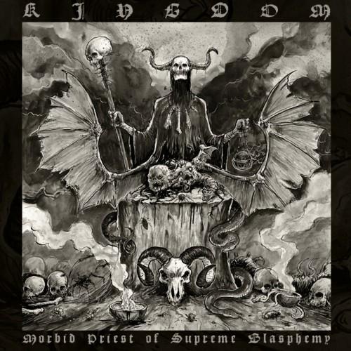 Kingdom - Morbid Priest Of Supreme Blasphemy - 2013