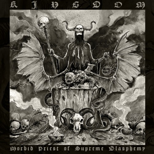 Kingdom - Morbid Priest Of Supreme Blasphemy - 2013