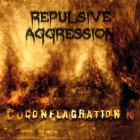 REPULSIVE AGGRESSION – Conflagration