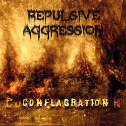 REPULSIVE AGGRESSION-CONFLAGRATION-2013