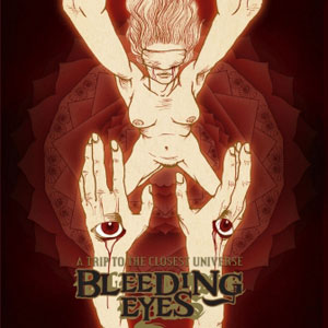 bleeding eyes - a trip to the closet univers - 2013