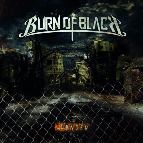 Burn Of Black - Danger - 2013