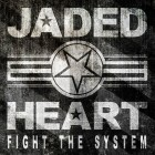 JADED HEART – Fight The System